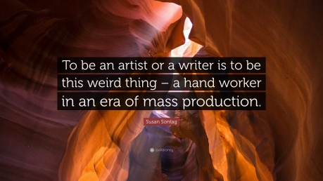 282015-Susan-Sontag-Quote-To-be-an-artist-or-a-writer-is-to-be-this-weird