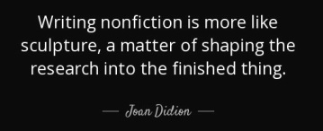 quote-writing-nonfiction-is-more-like-sculpture-a-matter-of-shaping-the-research-into-the-joan-didion-81-14-96